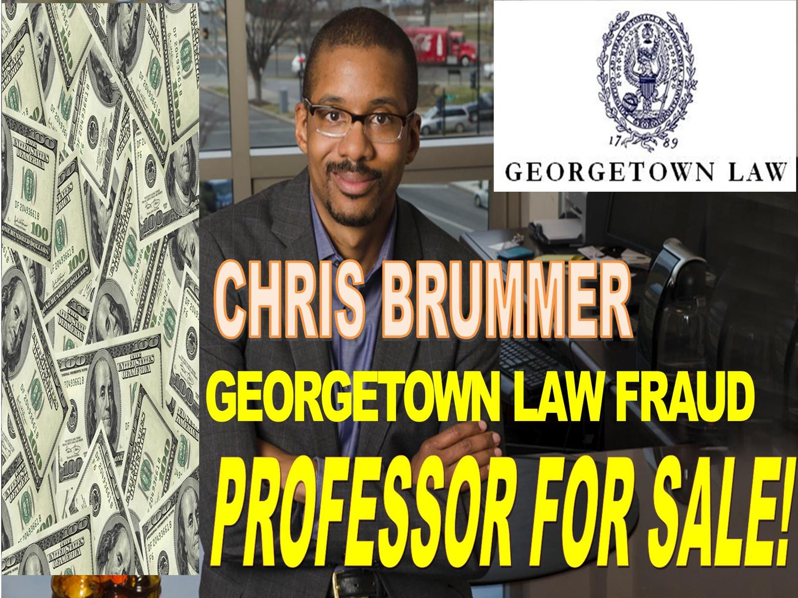 CHRIS-BRUMMER-CAUGHT-IN-MULTIPLE-FRAUD-DUMB-GEORGETOWN-LAW-PROFESSOR-DUPED