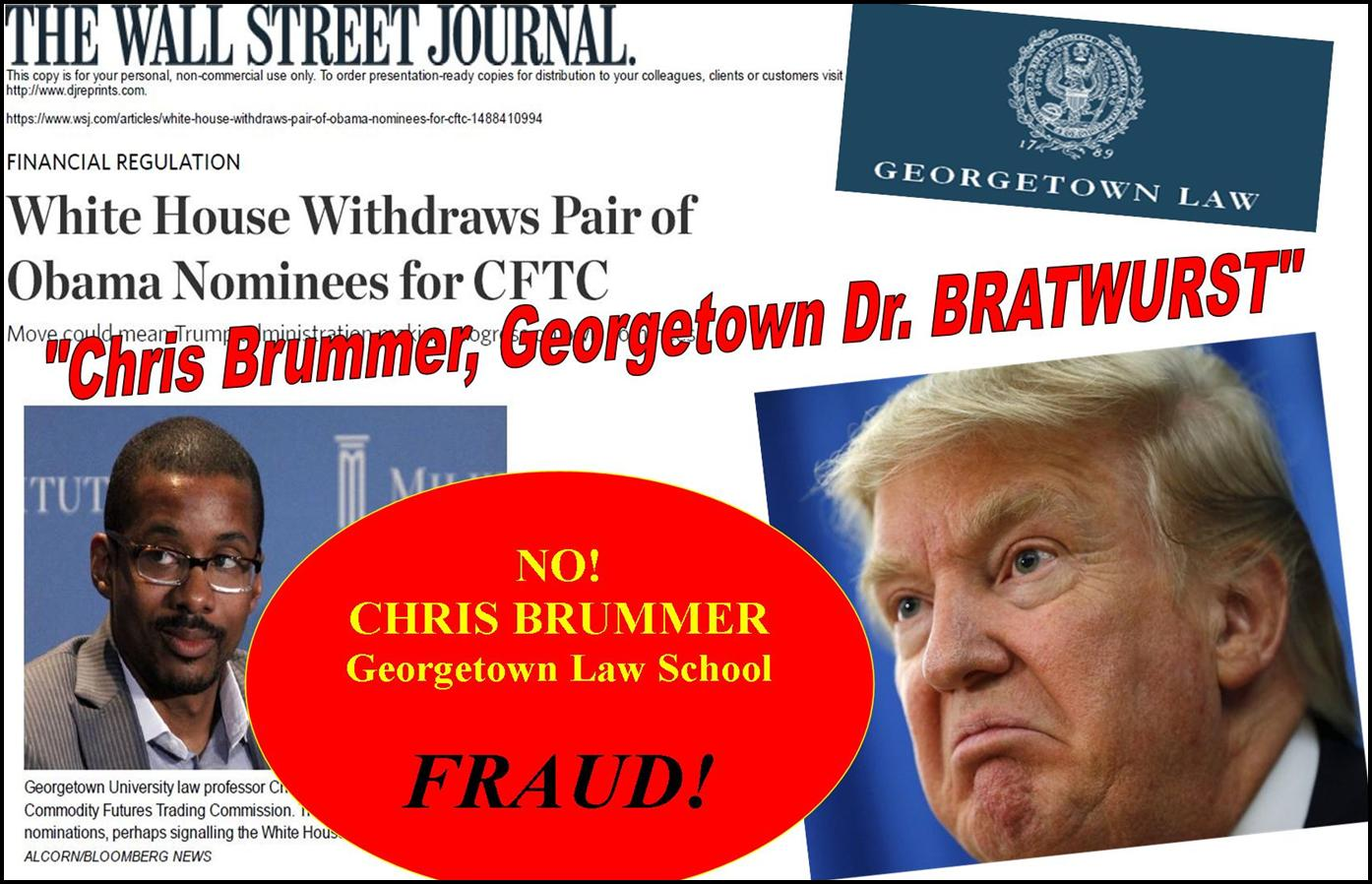 President Trump Dumps Georgetown Law Professor Chris Brummer CFTC Nomination, Fraud Cited